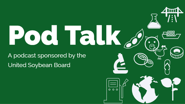 PodTalk: Biotech Helps U.S. Soy Growers Protect Environment, Produce Quality Protein